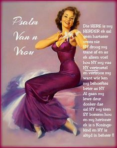 Special Words, Special Quotes, Afrikaans Quotes, Good Morning Quotes, Ladies Day, Woman Quotes, Psalms, Formal Dresses, Lady