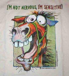 Fergus Horse Is Not Nervous, Just Sensitive Shirt