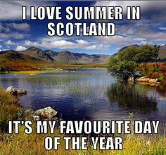 Summer in Scotland.but it really is better than this! Can get very warm! Glasgow Scotland, Scotland Travel, Edinburgh, Scotland Uk, Outlander, Scottish Quotes, Scottish Music, Scottish Culture, Scotland Funny