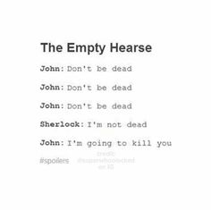 Well that sums up the Empty Hearse episode pretty well! :D