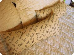 she wrote her favorite hymn w/fabric marker and then made pillows out of the fabric.  You could also use this idea to write a comforting message on a pillow case for a child who will be away from home for awhile.  I love this--your own handwriting adds a personal touch