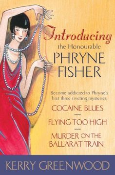 Introducing the Honourable Phryne Fisher: Miss Fisher's Murder Mysteries. The Phryne books are terrific and so is the T. Cozy Mysteries, Best Mysteries, Murder Mysteries, I Love Books, Good Books, Books To Read, My Books, Detective, Australian Authors