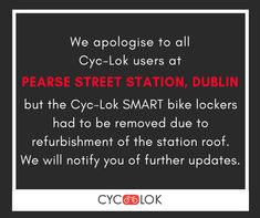 We apologise to all Cyc-Lok users at Pearse Street Station, Dublin but the Cyc-Lok SMART bike lockers had to be removed due to refurbishment of the station roof. We will notify you of further updates. Bike Locker, Parking Solutions, Bike Parking, Refurbishment, Dublin, Lockers, How To Remove, Street, Restoration