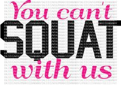 You Can't Squat With Us SVG DFX EPS and png Files for Cutting Machines Cameo or Cricut by HoopMamaSVG on Etsy https://www.etsy.com/listing/235081020/you-cant-squat-with-us-svg-dfx-eps-and