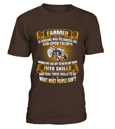 Farmer   Recognizes his God given talents  #gift #idea #shirt #image #funny #job #new #best #top #hot #engineer
