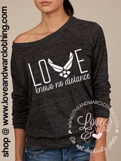 LOVEANDWARCLOTHING - Love knows no distance AIR FORCE slouch long sleeve top, $34.95 (http://www.loveandwarclothing.com/love-knows-no-distance-air-force-slouch-long-sleeve-top/)