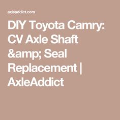 90 01 toyota camry rear end noise sway stabilizer bar bushing diy instructional article on how to remove and replace the drivers side cv axle shaft and seal for most toyota camrys fandeluxe Image collections