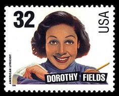 Dorothy Fields - a great lyricist - and on a stamp.