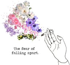 The fear of falling apart.