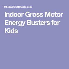 Indoor Gross Motor Energy Busters for Kids