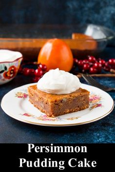 A moist and chewy spiced pudding cake made from the delicious persimmon fruit. A perfect fall and winter dessert. via A moist and chewy spiced pudding cake made from the delicious persimmon fruit. A perfect fall and winter dessert. Persimmon Pudding, Persimmon Recipes, Persimmon Fruit, Persimmon Cookies, Winter Desserts, Christmas Desserts, Fun Desserts, Delicious Desserts, Yummy Food