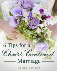 6 Tips for a Christ-Centered Marriage | Time-Warp Wife - Empowering Wives to Joyfully Serve