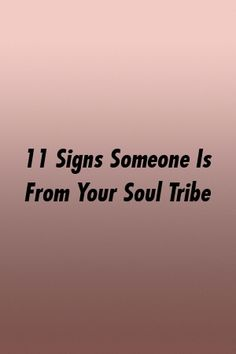 11 Signs Someone Is From Your Soul Tribe by relationworld. Your Soul, Best Relationship, Relationships, Love, Signs, Amor, Shop Signs, Relationship, Dating
