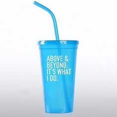 Above and Beyond: It's What I Do Value Tumbler
