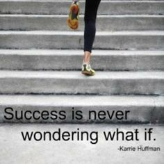 Saying to Get You Moving, Lifting, and Laughing - Sometimes a picture really is worth a thousand words.  What Does Success Mean to You?   How do you define success? By what you've done or by how you feel?
