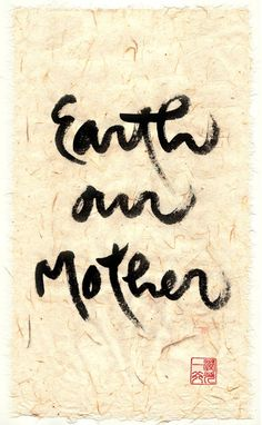 Earth our Mother - Thich Nhat Hanh Calligraphy