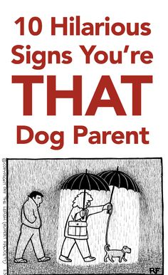Check out this list of signs if you're THAT dog parent!