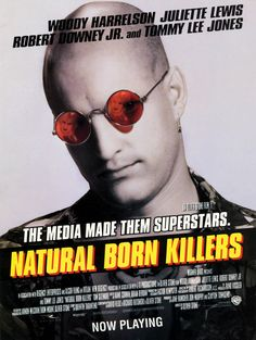 Natural Born Killers - Fugitive lovers Mickey and Mallory Knox kill lots of people, and become media superstars.