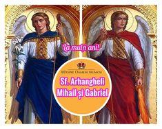 La mulți ani tuturor celor care purtați numele Sfinților Arhangheli Mihail și Gavril (Gabriel)!  Sfinții Arhangheli Mihail și Gavril și toate puterile cerești să ne aibă în paza lor!