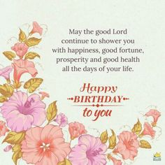 May the good Lord continue to shower you with happiness, good fortune, prosperity and good health all the days of your life. Happy Birthday to you my dear sister. Happy Birthday Christian Quotes, Happy Birthday Prayer, Christian Birthday Cards, Happy Birthday Wishes Cards, Birthday Wishes And Images, Birthday Blessings, Birthday Wishes Quotes, Happy Birthday Pictures, Happy Birthday Quotes
