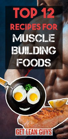 The Best Top 12 Recipes For Muscle Building Foods