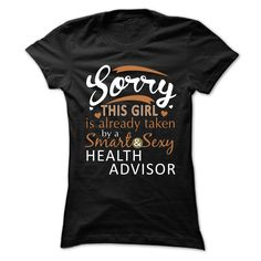 Sorry This Girl Is Already Taken By A Smart And Sexy HEALTH ADVISOR T-Shirts, Hoodies. VIEW DETAIL ==► Funny Tee Shirts