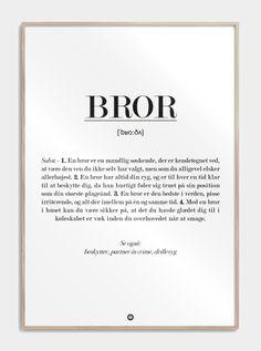 Definitions plakat på BROR. Se den fine typografiske plakat med definitionen af Bror. Se flere på Citatplakat.dk