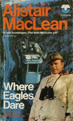 Where Eagles Dare ~ Alistair MacLean