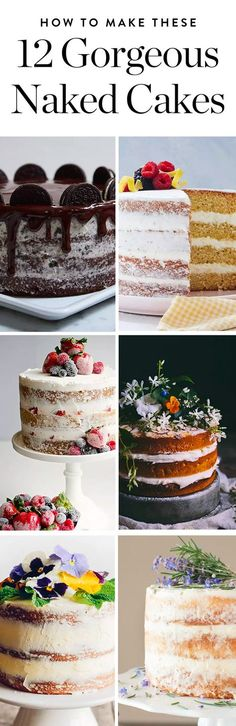 Introducing the naked cake, the newest dessert trend that's light on frosting but still surprisingly gorgeous. Whip one of these babies up for the holidays...or a show stopping wedding cake. Learn how to make each stunning naked cake here.