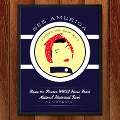 Rosie the Riveter WWII Home Front National Historical Park poster for See America National Park Posters, Us National Parks, Rosie The Riveter Museum, Graphic Design Resume, California Vacation, Travel Posters, Vintage Posters, Wwii, America
