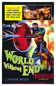 Movie Posters:Science Fiction, World Without End (Allied Artists, One Sheet X Great Sci Fi Movies, Classic Sci Fi Movies, Classic Movie Posters, Horror Movie Posters, Cinema Posters, Film Posters, Horror Movies, Horror Art, Science Fiction