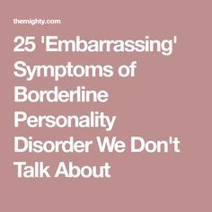 25 'Embarrassing' Symptoms of Borderline Personality Disorder We Don't Talk About Borderline Personality Disorder Symptoms, Boarderline Personality Disorder, Personality Quotes, Bpd Quotes, Bipolar Symptoms, Abnormal Psychology, Psychology Facts, We Dont Talk, Mental Health Quotes