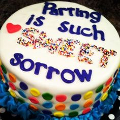"""""""Parting is such sweet sorrow"""" (Billy Shakespeare) cake. New way to say """"goodbye"""" for a Going Away Party. Made by @ Three Peacocks Cakery Goodbye Cake, Goodbye Party, Going Away Cakes, Going Away Gifts, Creative Desserts, Creative Cakes, Moving Away Parties, Farewell Cake, Leaving Party"""