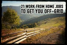 21 Work From Home Jobs to Get You Off-Grid --- ? pin now, read later