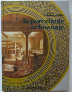La Porcelaine artisanale - Antoine d'Albis