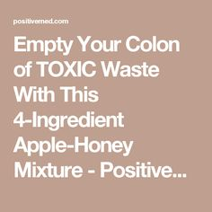 Empty Your Colon of TOXIC Waste With This 4-Ingredient Apple-Honey Mixture - PositiveMed