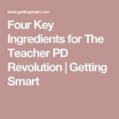 By Jennifer Pieratt - The message is clear: teachers want new, more deeply engaging PD. Here's how to start a teacher PD revolution in your community. Project Based Learning, Key Ingredient, Professional Development, Classroom Management, School Stuff, Revolution, Teacher, English, Messages