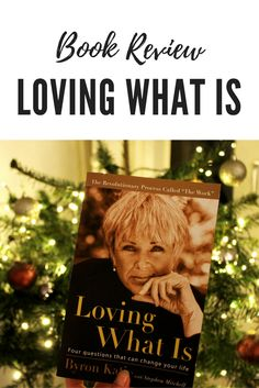 Byron katie, loving what is, four questions to turn your life around, self-help book, help, changing your life, byron katie book