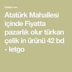 Atatürk Mahallesi içinde Fiyatta pazarlık olur türkan çelik in ürünü 42 bd - letgo