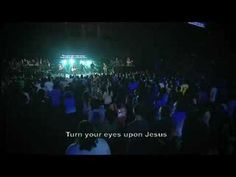 Turn your Eyes Upon Jesus- Hillsong   Thanks Jamie! I will never forget you sweetly singing this at my kitchen table.