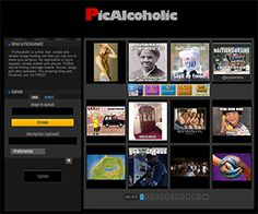 http://www.picalcoholic.net  PicAlcoholiC is a free, fast, simple and reliable image hosting site that you can use to share your pictures. No registration or log-in required, simply submit your picture. Perfect site for linking message boards, forums, blogs, and other websites. The amazing thing with Picalcolic.net: it's FREE!!  http://www.picalcoholic.net  #repin #share #like