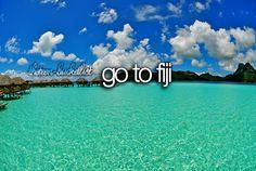 Go to Fiji.