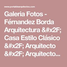 Galeria Fotos - Férnandez Borda Arquitectura / Casa Estilo Clásico / Arquitecto / Arquitectos - PortaldeArquitectos.com