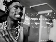 Tupac had a way with words... such a talent