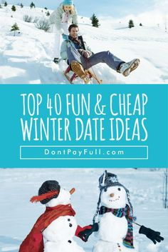 Top 40 Fun and Cheap Winter Date Ideas #DontPayFull