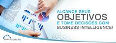 Alcance seus objetivos e tome decisões com BI! http://www.brascomm.net.br/alcance-objetivos-com-bi/