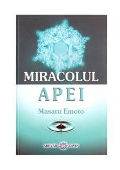 Miracolul apei-masaru-emoto Masaru Emoto, Creative Director, Messages, Pdf, Books, Libros, Book, Text Posts