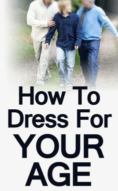 How To Dress For Your Age