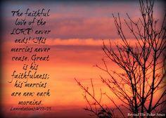 God's mercies are new each day--amen! http://bec4-beyondthepicketfence.blogspot.com/2014/11/sunday-verses_16.html