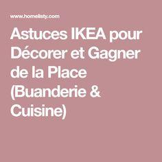 Astuces IKEA pour Décorer et Gagner de la Place (Buanderie & Cuisine)